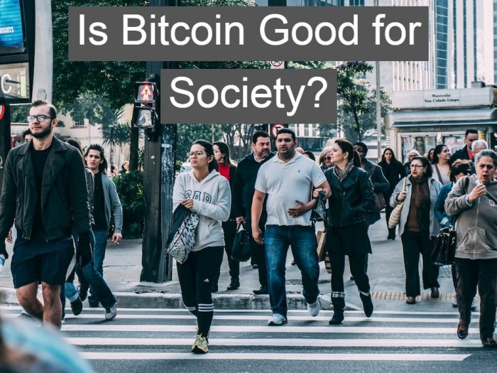 Is bitcoin good or bad for society