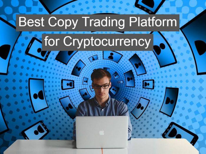 Best crypto copy trading platform