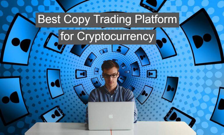 Meilleure plateforme de trading de crypto-copie